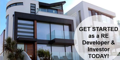 GET STARTED as a Real Estate Developer & Investor in CA TODAY! tickets