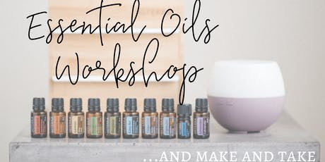 Essential Oil Workshop and Make and Take  tickets