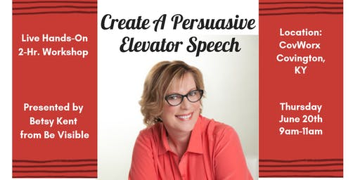 Create a Persuasive Elevator Speech - Live Workshop - Covington, KY