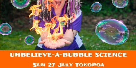 The Unbelieve-a-Bubble Science Show - Tokoroa tickets
