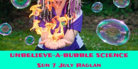 The Unbelieve-a-Bubble Science Show - Raglan tickets