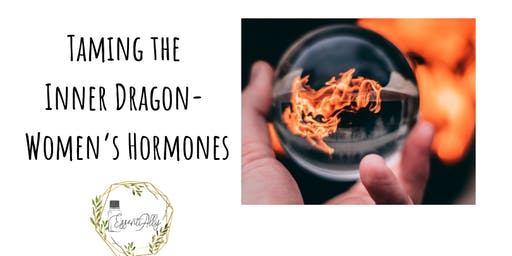 Taming the Inner Dragon- Women's Hormones