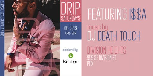 Drip Saturdays KICK-OFF PARTY