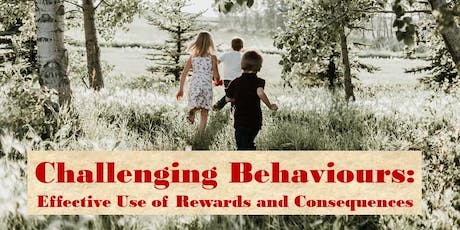 Challenging Behaviours: Effective Use of Rewards and Consequences tickets