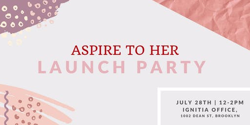 Aspire to Her Launch Party