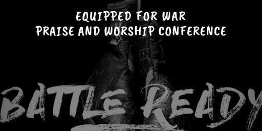 Equipped for War Praise Conference