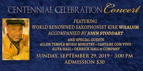 Centennial Celebration Concert Featuring Kirk Whalum tickets