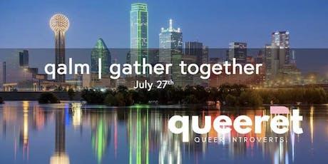 qalm Dallas | queeret tickets