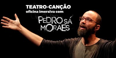 Oficina de Teatro Canção com Pedro Sá Moraes