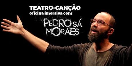 Oficina de Teatro Canção com Pedro Sá Moraes ingressos