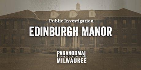 Edinburgh Manor Public Paranormal Investigation –Late Session tickets