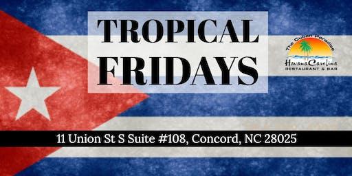 Tropical Fridays at Havana Carolina