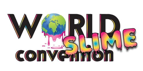 World Slime Convention SAN DIEGO, October 26, 2019 tickets
