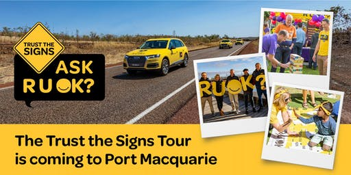 R U OK?'s Trust the Signs Tour - Port Macquarie