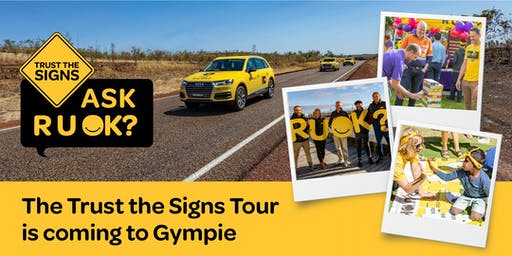 R U OK?'s Trust the Signs Tour - Gympie