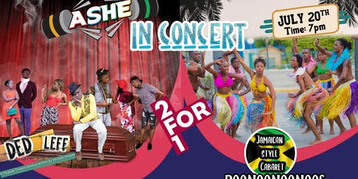 ASHE in Concert featuring Ded Leff the reggae musical & Boonoonoonoos show