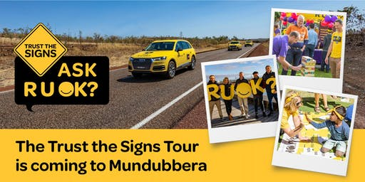 R U OK?'s Trust the Signs Tour - Mundubbera