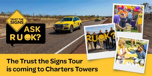 R U OK?'s Trust the Signs Tour - Charters Towers