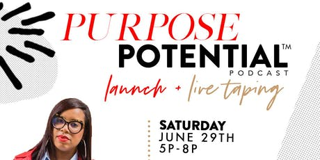 Purpose Potential™ Podcast Launch & Live Taping tickets