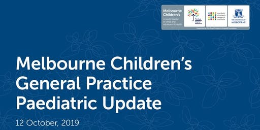 Melbourne Children's GP Paediatric Update 2019