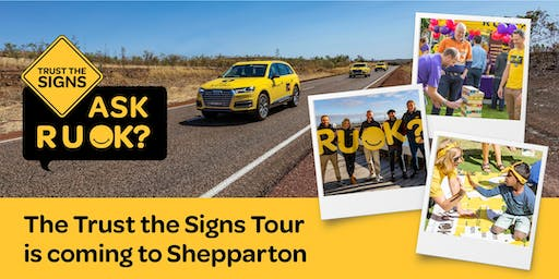R U OK?'s Trust the Signs Tour - Shepparton (TBC)