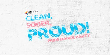 Clean, Sober, Proud! Dance Party tickets