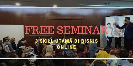 SEMINAR 3 SKILL UTAMA DI BISNIS INTERNET tickets
