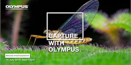 CAPTURE WITH OLYMPUS - MACRO PHOTOGRAPHY (JB) tickets