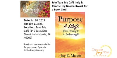 Tea Time: Book Club: Purpose: A Shift from Driving It to Embracing It by Joy Mason
