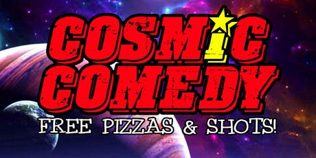 Cosmic Comedy Club with Free Vegetarian (& Vegan) Pizza & Shots tickets