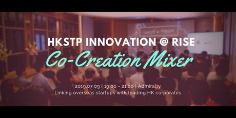 [RISE Community Event] HKSTP Innovation Co-Creation Mixer tickets