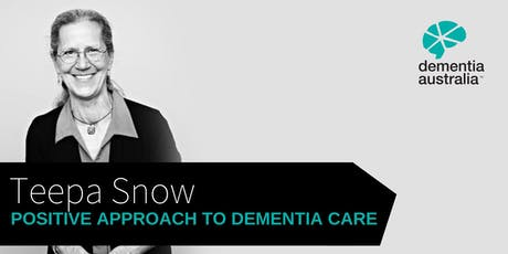 Positive Approach to Dementia Care with Teepa Snow | Melbourne tickets