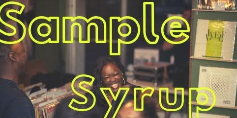 Candid Yams Kickback presents Sample Syrup