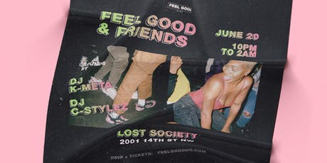 Lost Society [6.20] : 'Feel Good & Friends' w/ DJ K-Meta + DJ C-Stylez tickets