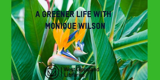 A Greener Life with Monique Wilson @ Inverloch Library