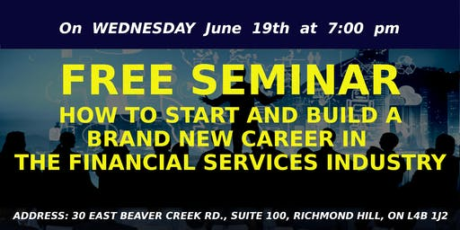HOW TO START AND BUILD A BRAND NEW CAREER IN THE FINANCIAL SERVICES INDUSTRY