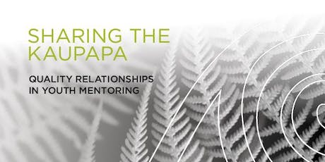 Sharing the Kaupapa - Quality Relationships in Youth Mentoring, KERIKERI 2019 tickets