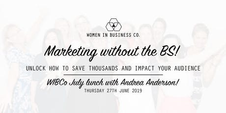 WIBCo Lunch 27th June: Marketing without the BS! tickets