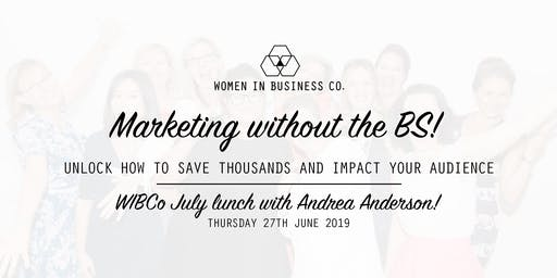 WIBCo Lunch 27th June: Marketing without the BS!
