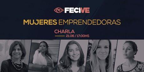 FECIVE-Charla : Mujeres Emprendedoras entradas