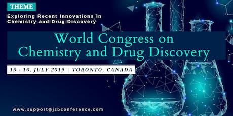 World Congress on Chemistry and Drug Discovery-2019 tickets