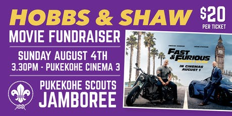 Hobbs & Shaw movie - Pukekohe Scouts Jamboree 2019 fundraiser tickets