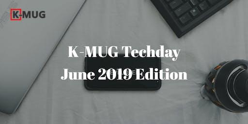 K-MUG Techday June 2019 Edition