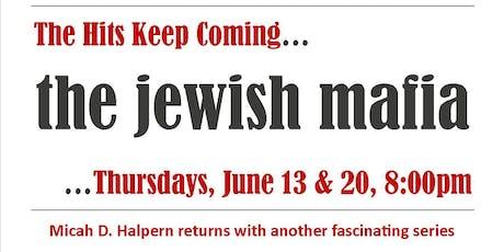 The Jewish Mafia - Part 2 tickets
