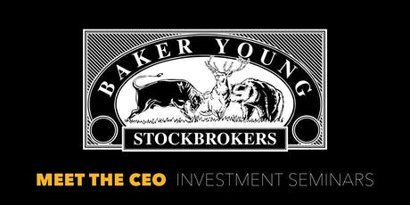 Baker Young Stockbrokers  |  Meet the CEO Investment Seminar, 10 July tickets