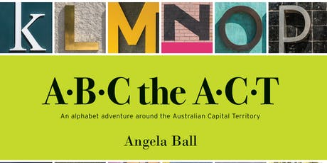 "Author Talk - Angela Ball ""ABC the ACT"" (Ages 3-5) (Civic Library) tickets"
