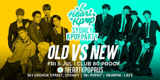 I HEART KPOP SYDNEY | OLD vs NEW | FRI 5 JUL