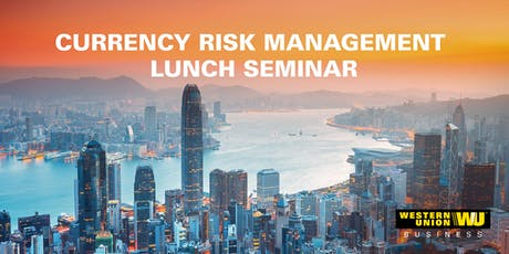 Currency Risk Management Lunch Seminar tickets