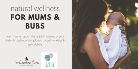 Natural Wellness for Mums & Bubs tickets