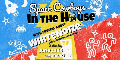Space Cowboys In the House with WhiteNoize tickets